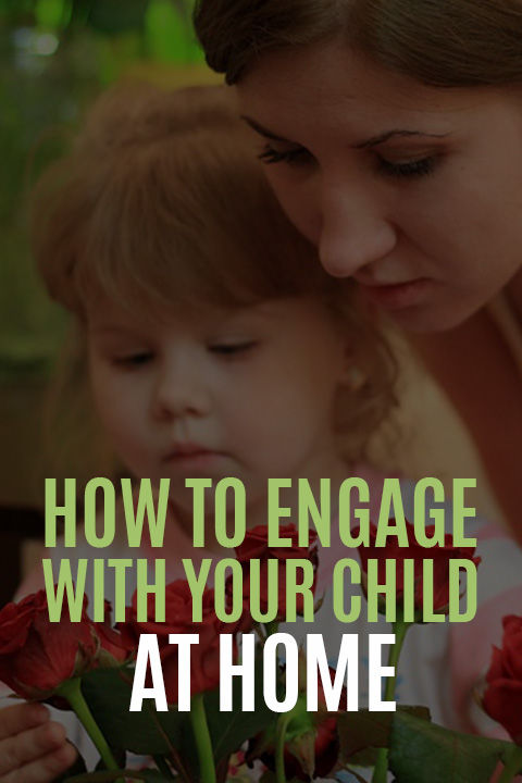 How to Engage with Your Child at home